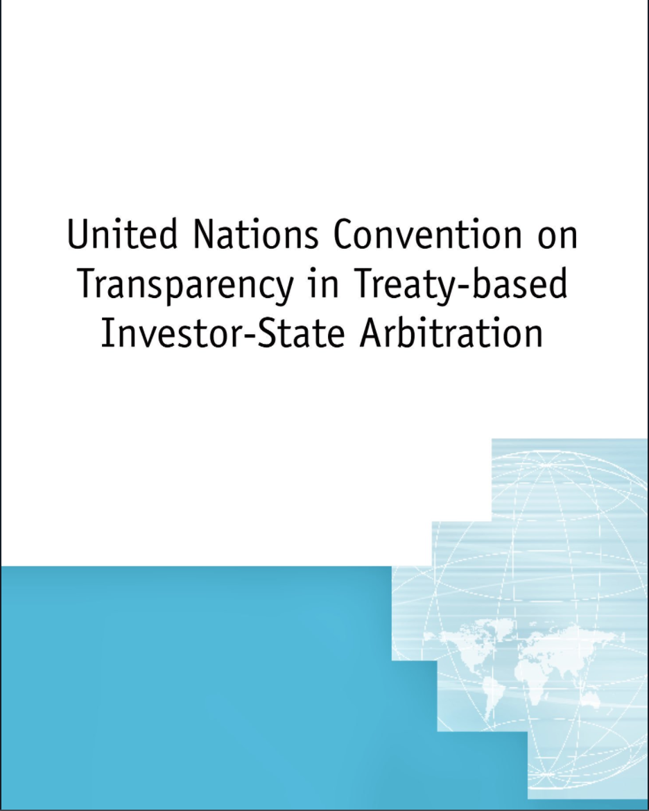 The United Nations Convention On Transparency In Treaty-Based Investor-State Arbitration Enters Into Force Today